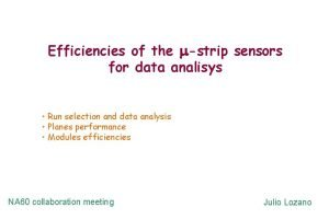Efficiencies of the strip sensors for data analisys