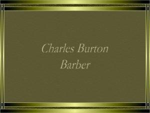 O pintor ingls Charles Burton Barber nasceu em