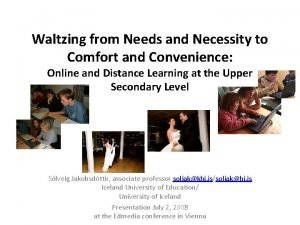 Waltzing from Needs and Necessity to Comfort and