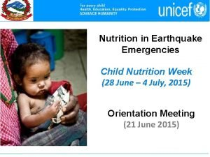 Nutrition in Earthquake Emergencies Child Nutrition Week 28