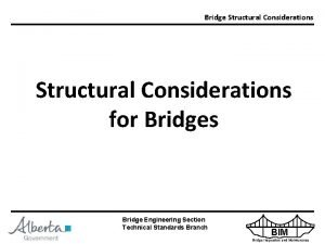 Bridge Structural Considerations for Bridges Bridge Engineering Section