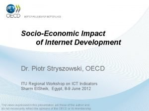 SocioEconomic Impact of Internet Development Dr Piotr Stryszowski