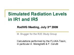 Simulated Radiation Levels in IR 1 and IR