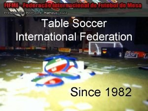 Table Soccer International Federation Since 1982 Info Number