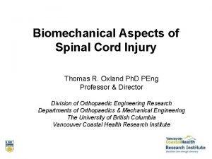 Biomechanical Aspects of Spinal Cord Injury Thomas R