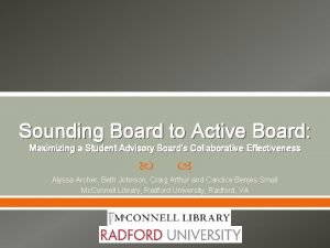 Sounding Board to Active Board Maximizing a Student