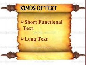KINDS OF TEXT KIND OF TEXT Short Functional