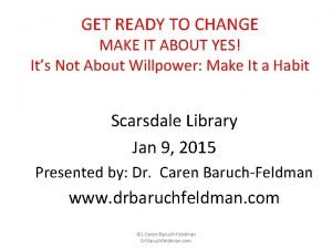 GET READY TO CHANGE MAKE IT ABOUT YES