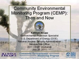 Community Environmental Monitoring Program CEMP Then and Now