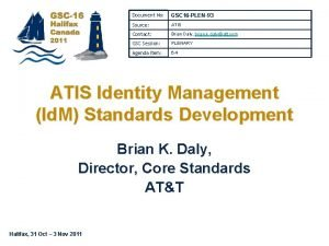 Document No GSC 16 PLEN93 Source ATIS Contact