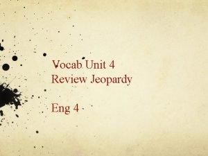 Vocab Unit 4 Review Jeopardy Eng 4 Definitions