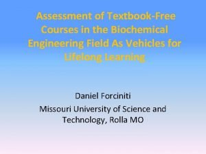 Assessment of TextbookFree Courses in the Biochemical Engineering