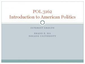 POL 3162 Introduction to American Politics INTEREST GROUPS
