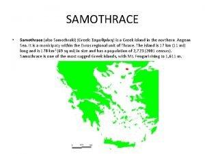 SAMOTHRACE Samothrace also Samothraki Greek is a Greek