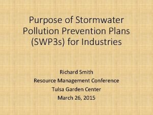 Purpose of Stormwater Pollution Prevention Plans SWP 3