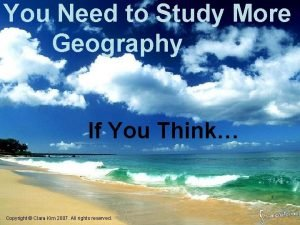 You Need to Study More Geography If You