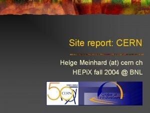 Site report CERN Helge Meinhard at cern ch