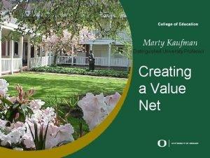 Distinguished University Professor Creating a Value Net Value