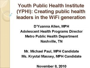 Youth Public Health Institute YPHI Creating public health