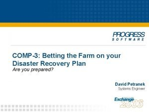 COMP3 Betting the Farm on your Disaster Recovery