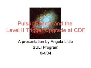 Pulsar Boards and the Level II Trigger Upgrade