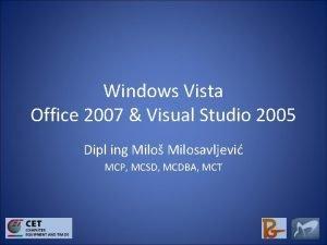 Windows Vista Office 2007 Visual Studio 2005 Dipl