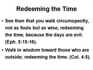 Redeeming the Time See then that you walk