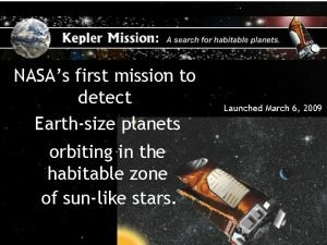 A Search for Habitable Planets NASAs first mission