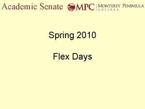 Academic Senate Spring 2010 Flex Days Academic Senate