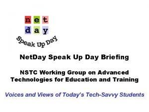 Net Day Speak Up Day Briefing NSTC Working