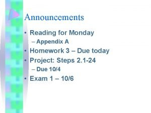 Announcements Reading for Monday Appendix A Homework 3