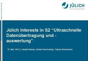 Mitglied der HelmholtzGemeinschaft Jlich Interests in S 2