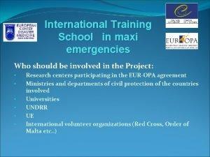International Training School in maxi emergencies Who should