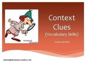 Context Clues Vocabulary Skills Sandra Sembel Uphenglishclasses weebly