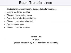 Beam Transfer Lines Distinctions between transfer lines and