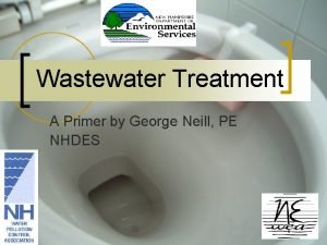Wastewater Treatment A Primer by George Neill PE