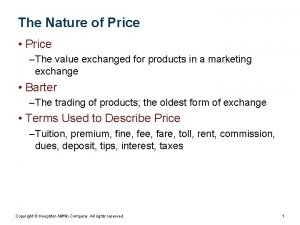 The Nature of Price Price The value exchanged