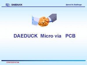 DAEDUCK Speed Challenge DAEDUCK Micro via PCB CONFIDENTIAL
