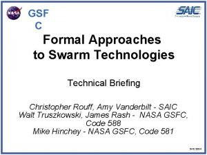 GSF C Formal Approaches to Swarm Technologies Technical