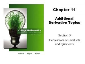 Chapter 11 Additional Derivative Topics Section 3 Derivatives
