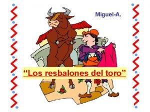 MiguelA Los resbalones del toro En el internado