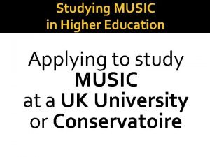 Studying MUSIC in Higher Education Applying to study