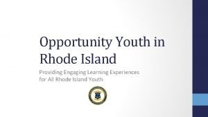Opportunity Youth in Rhode Island Providing Engaging Learning