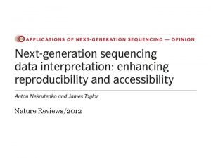 Nature Reviews2012 NextGeneration Sequencing NGS Data Generation NGS