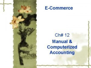 ECommerce Ch 12 Manual Computerized Accounting Manual Computerized