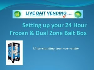 Setting up your 24 Hour Frozen Dual Zone