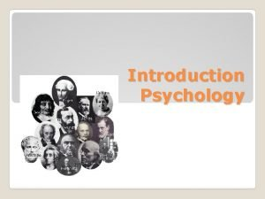 Introduction Psychology What is Psychology Psychology is the