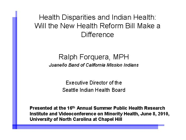 Health Disparities and Indian Health Will the New