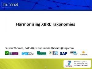 Harmonizing XBRL Taxonomies Susan Thomas SAP AG susan
