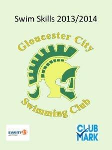 Swim Skills 20132014 Swim Skills 2013 2014 S